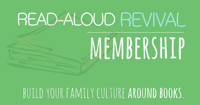 Read-Aloud Revival Membership: Build Your Family Culture Around Books