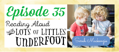 Reading Aloud with Little Underfoot on the Read-Aloud Revival